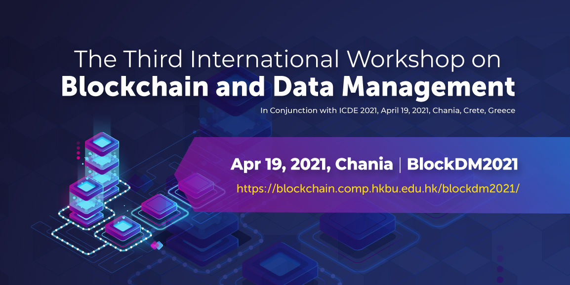 The Third International Workshop on Blockchain and Data Management (BlockDM 2021)