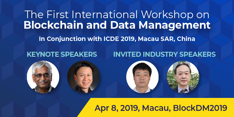The First International Workshop on Blockchain and Data Management (BlockDM 2019)