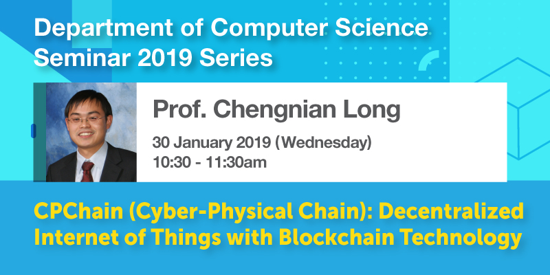 Seminar - CPChain (Cyber-Physical Chain): Decentralized Internet of Things with Blockchain Technology